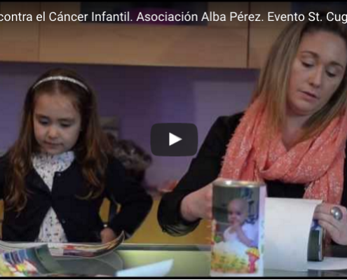 CAMPAÑA CONTRA EL CÁNCER INFANTIL. ASOCIACIÓN ALBA PÉREZ. EVENTO ST. CUGAT.